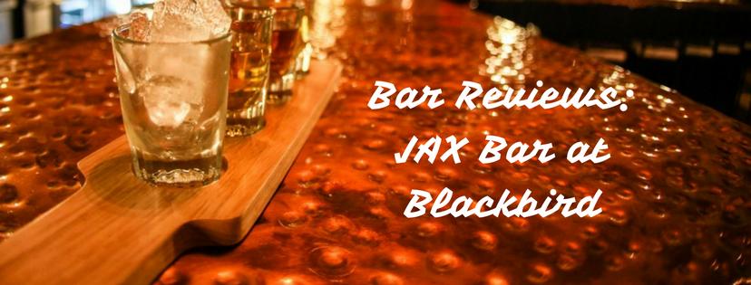 Bar Reviews: Jax Bar atBlackbird